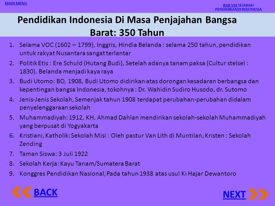 Pendidikan Indonesia Di Masa Penjajahan Bangsa Barat: 350 Tahun