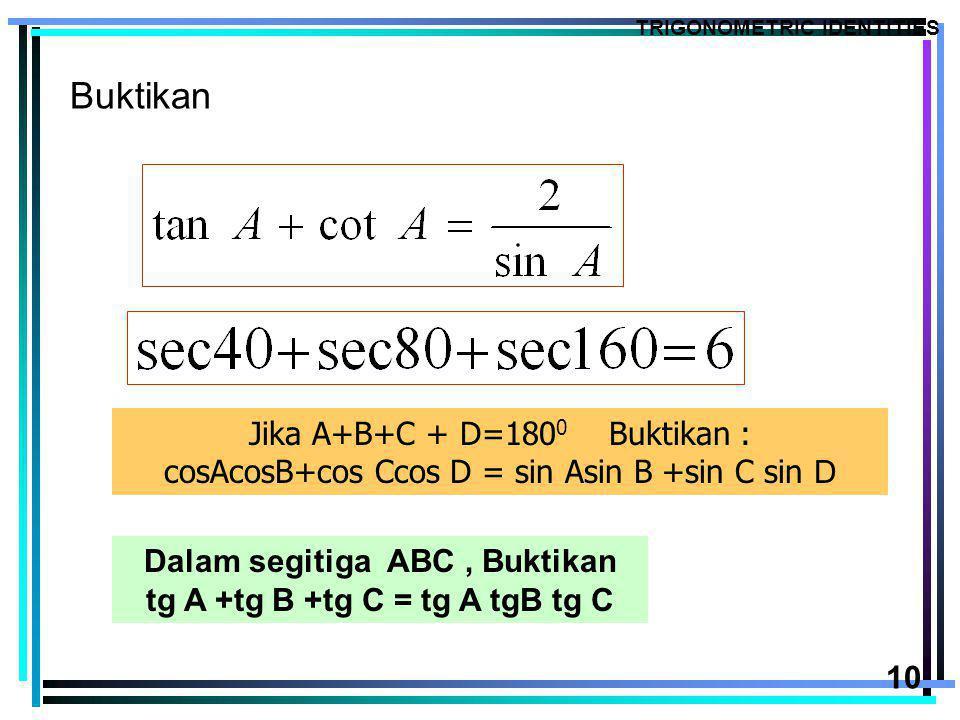 Buktikan Jika A+B+C + D=1800 Buktikan :