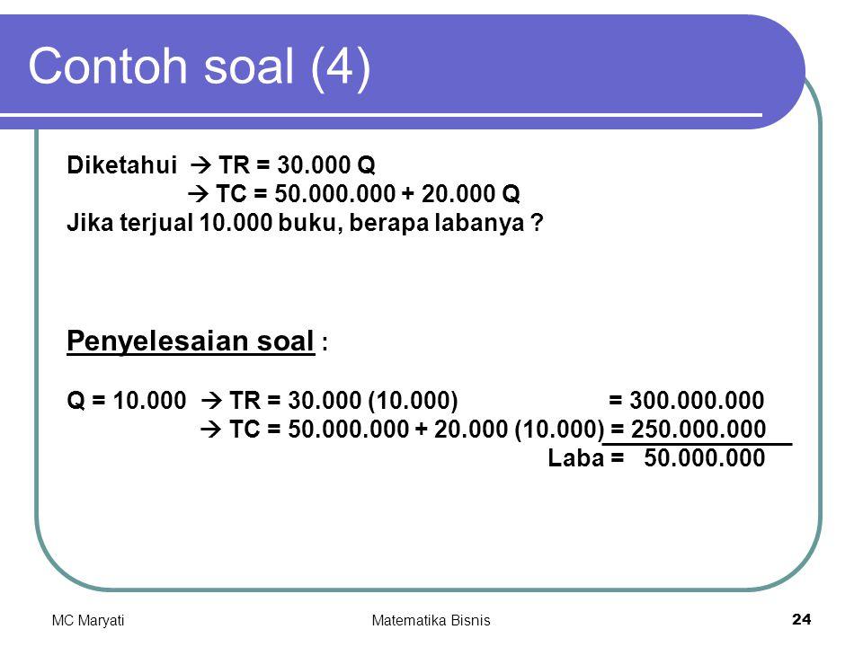 Contoh soal (4) Penyelesaian soal : Diketahui  TR = 30.000 Q