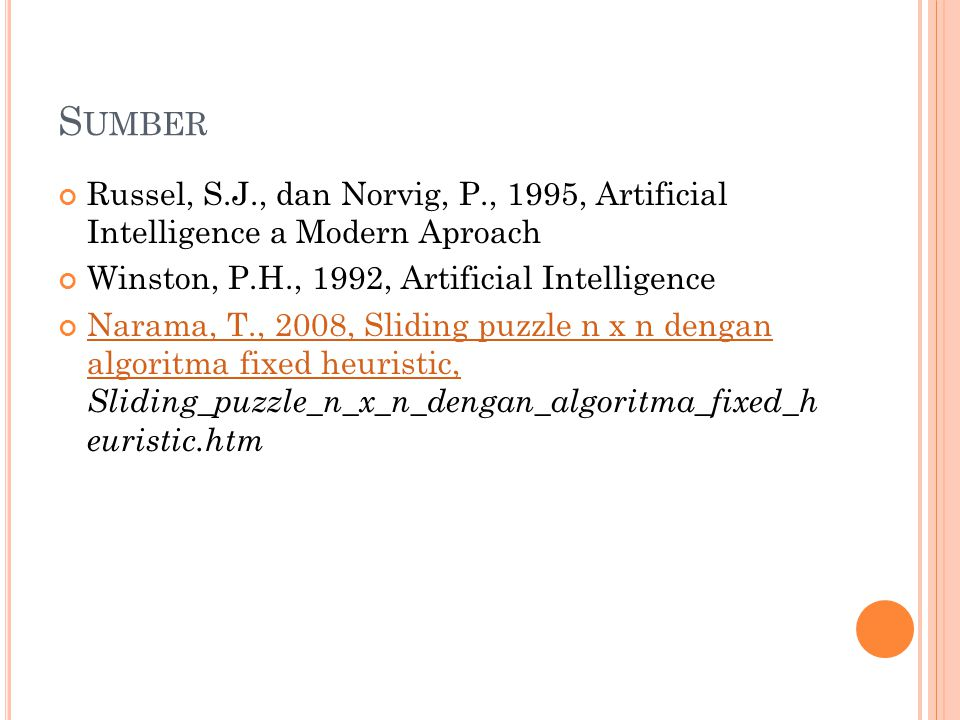 Sumber Russel, S.J., dan Norvig, P., 1995, Artificial Intelligence a Modern Aproach. Winston, P.H., 1992, Artificial Intelligence.