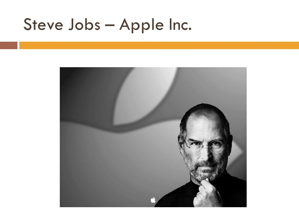 Steve Jobs – Apple Inc.