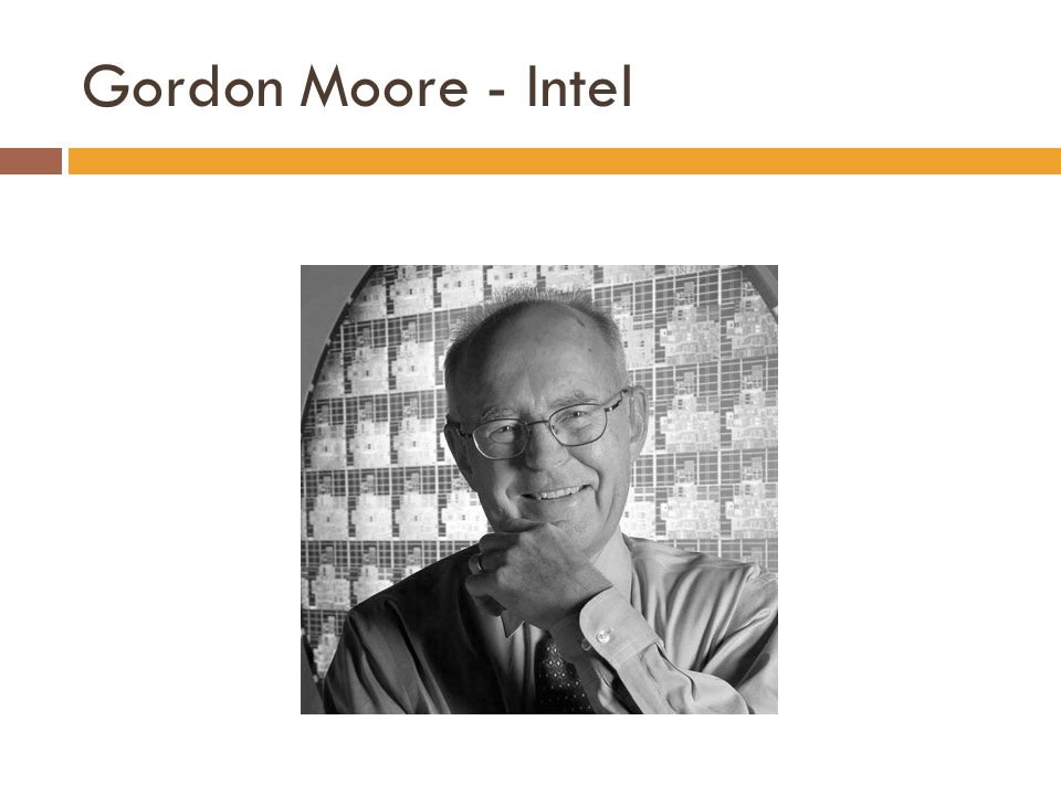 Gordon Moore - Intel