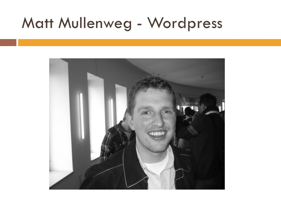 Matt Mullenweg - Wordpress