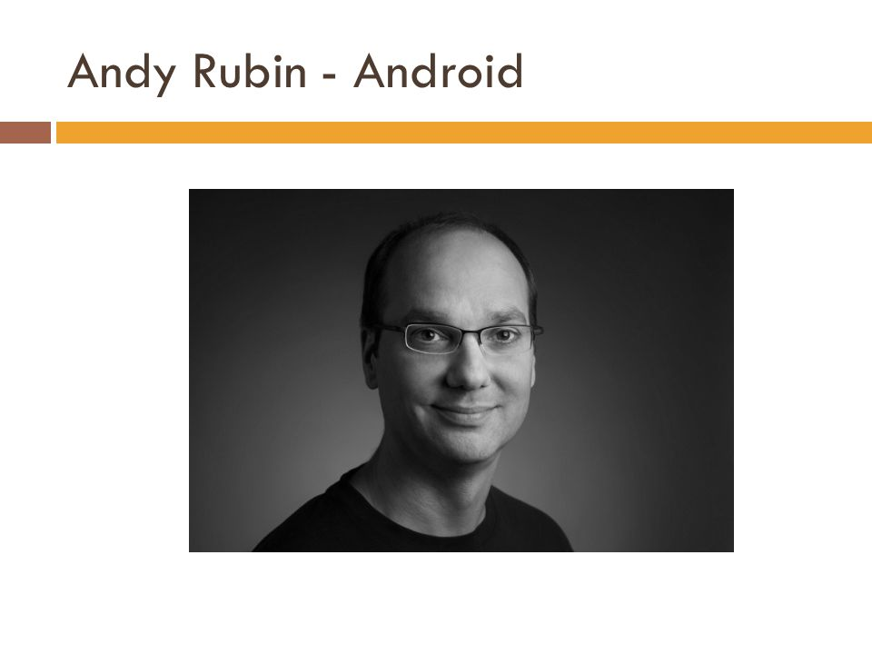 Andy Rubin - Android