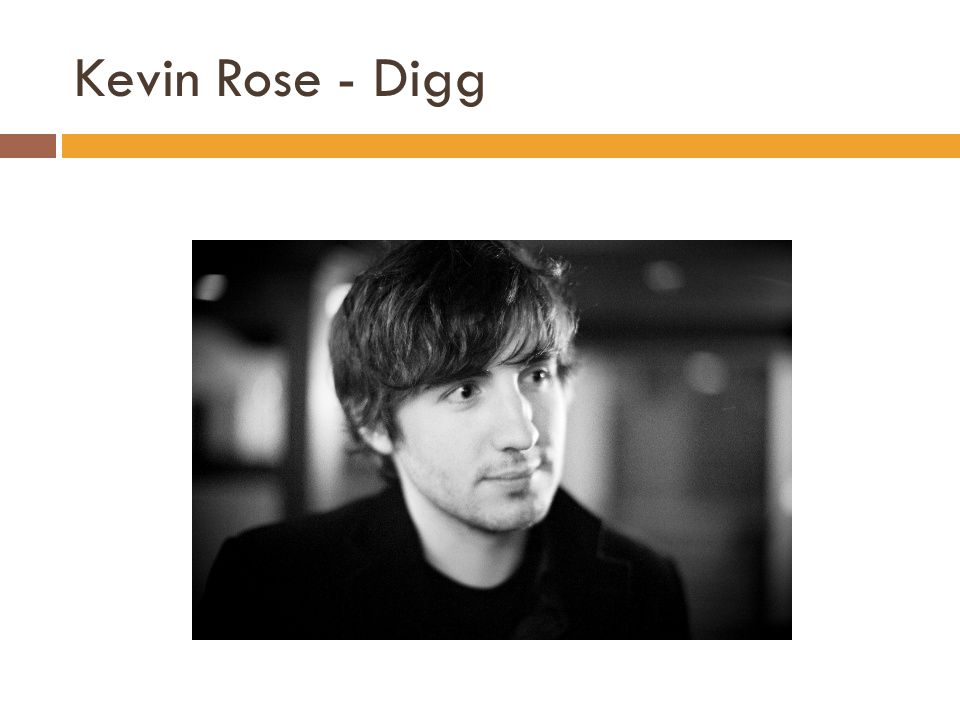 Kevin Rose - Digg