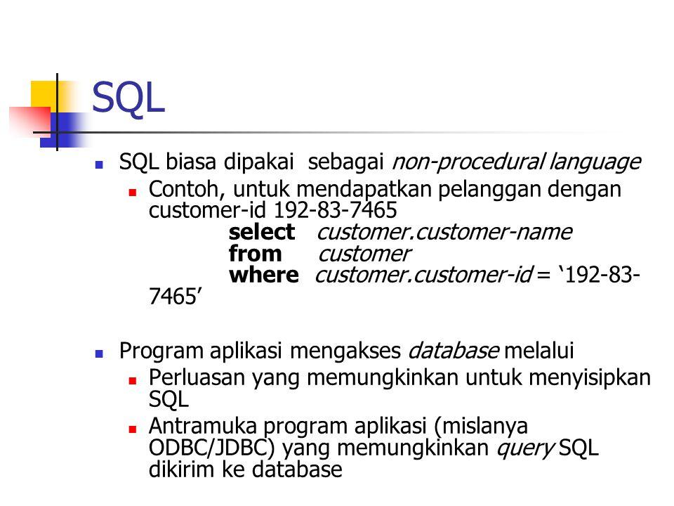 SQL SQL biasa dipakai sebagai non-procedural language