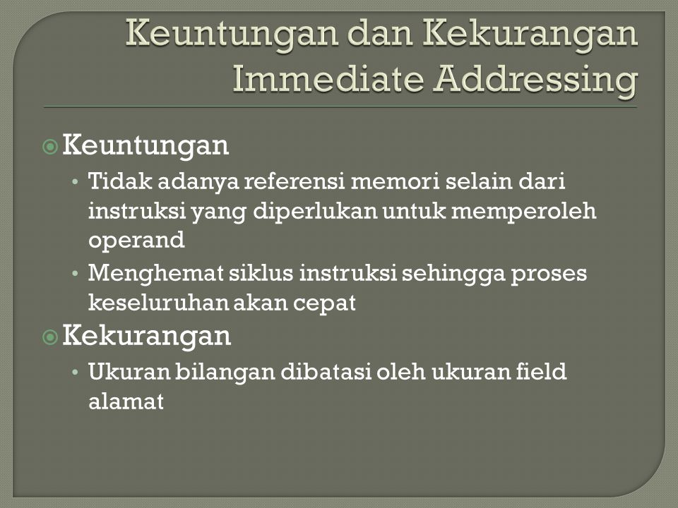 Keuntungan dan Kekurangan Immediate Addressing