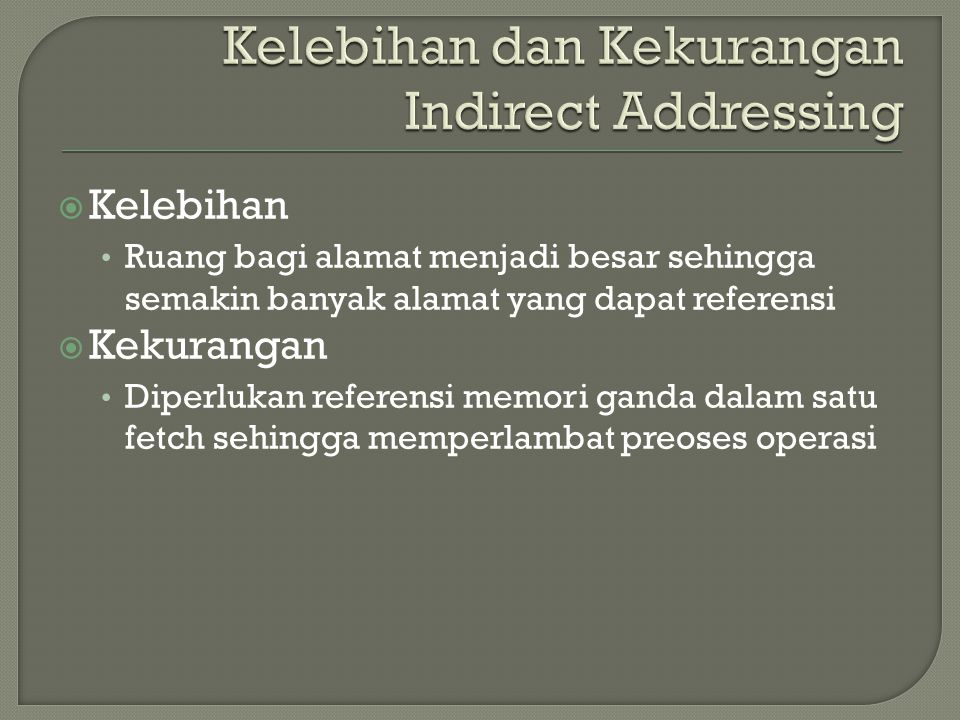 Kelebihan dan Kekurangan Indirect Addressing