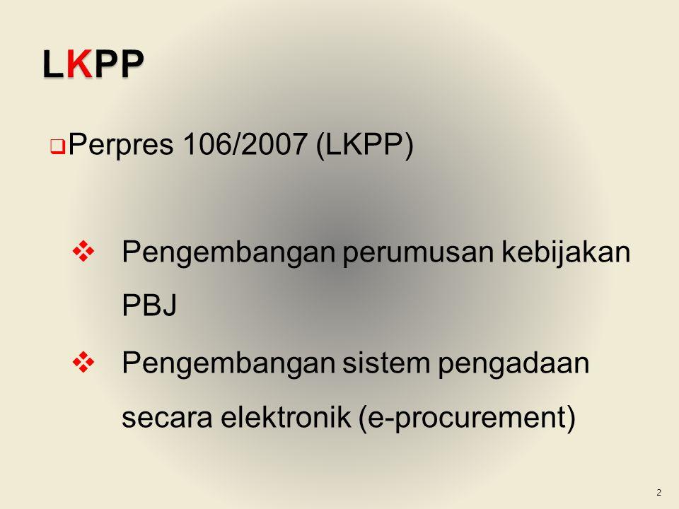 LKPP Perpres 106/2007 (LKPP) Pengembangan perumusan kebijakan PBJ