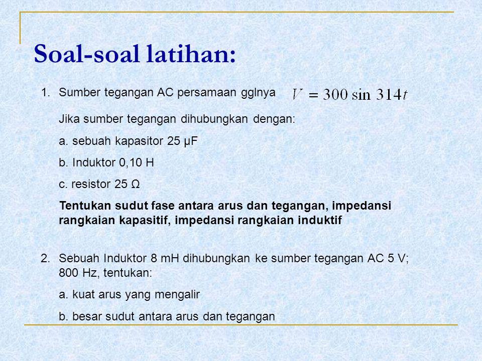 Soal-soal latihan: Sumber tegangan AC persamaan gglnya