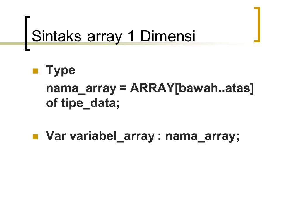 Sintaks array 1 Dimensi Type