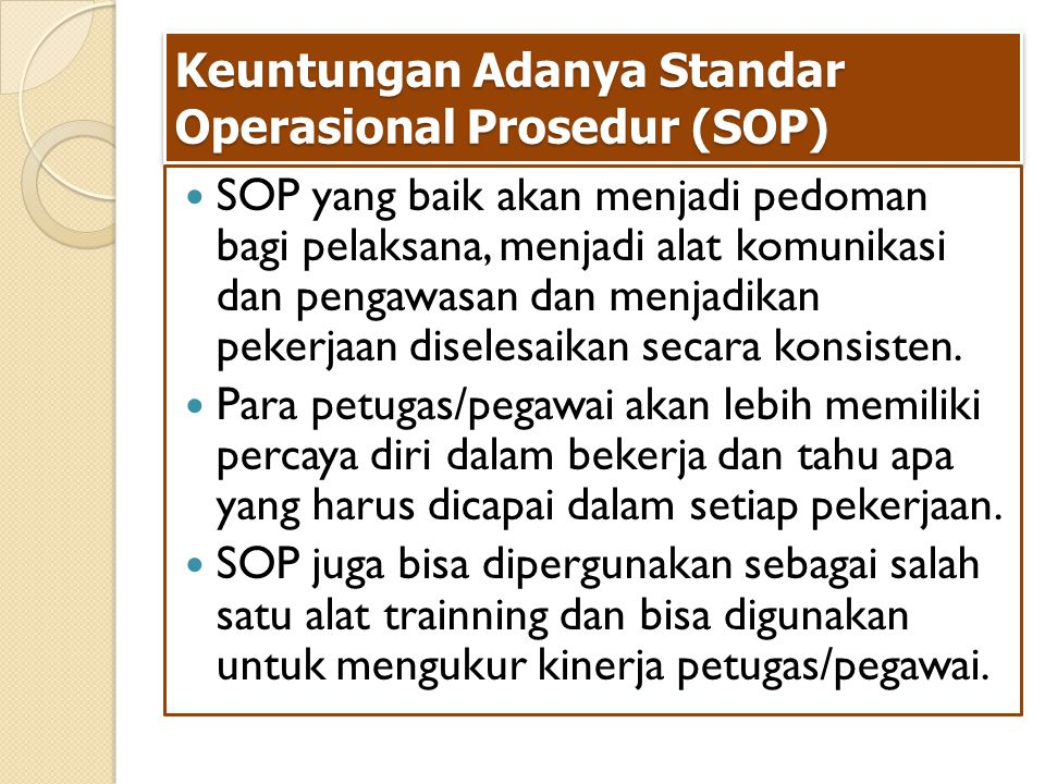 Keuntungan Adanya Standar Operasional Prosedur (SOP)