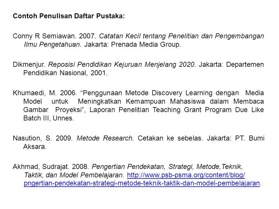 Contoh Penulisan Daftar Pustaka: Conny R Semiawan. 2007