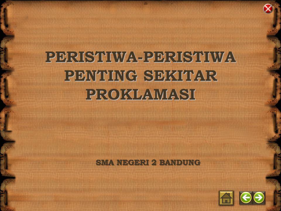 PERISTIWA-PERISTIWA PENTING SEKITAR PROKLAMASI