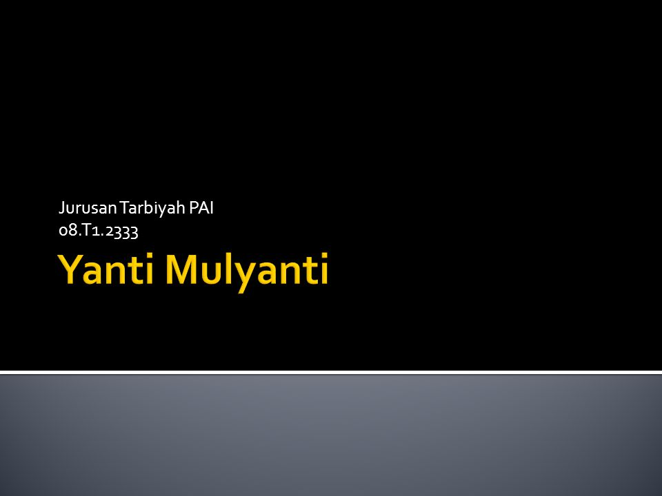 Jurusan Tarbiyah PAI 08.T1.2333 Yanti Mulyanti