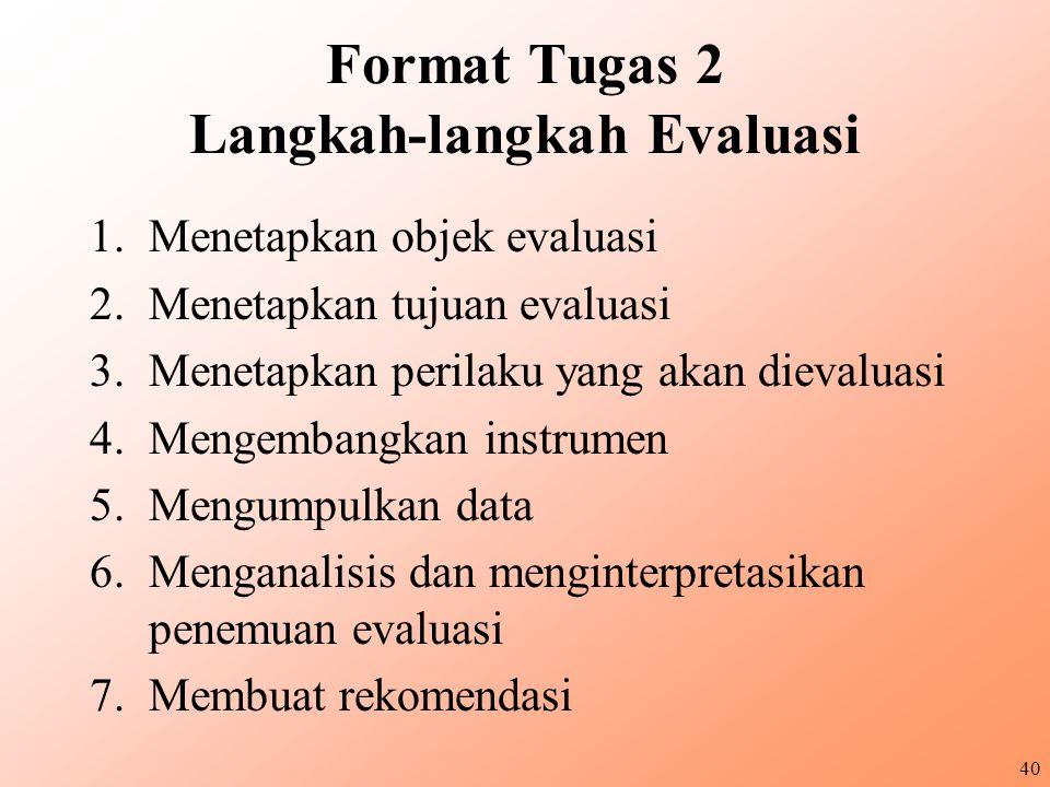 Format Tugas 2 Langkah-langkah Evaluasi