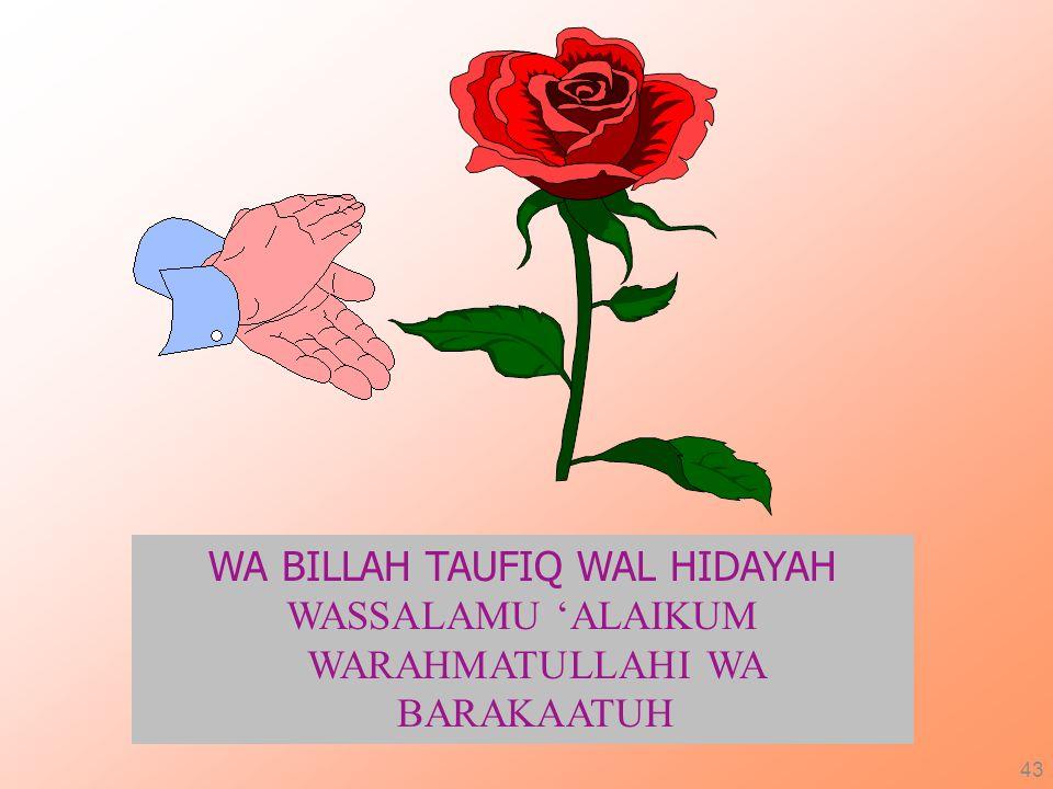 WA BILLAH TAUFIQ WAL HIDAYAH