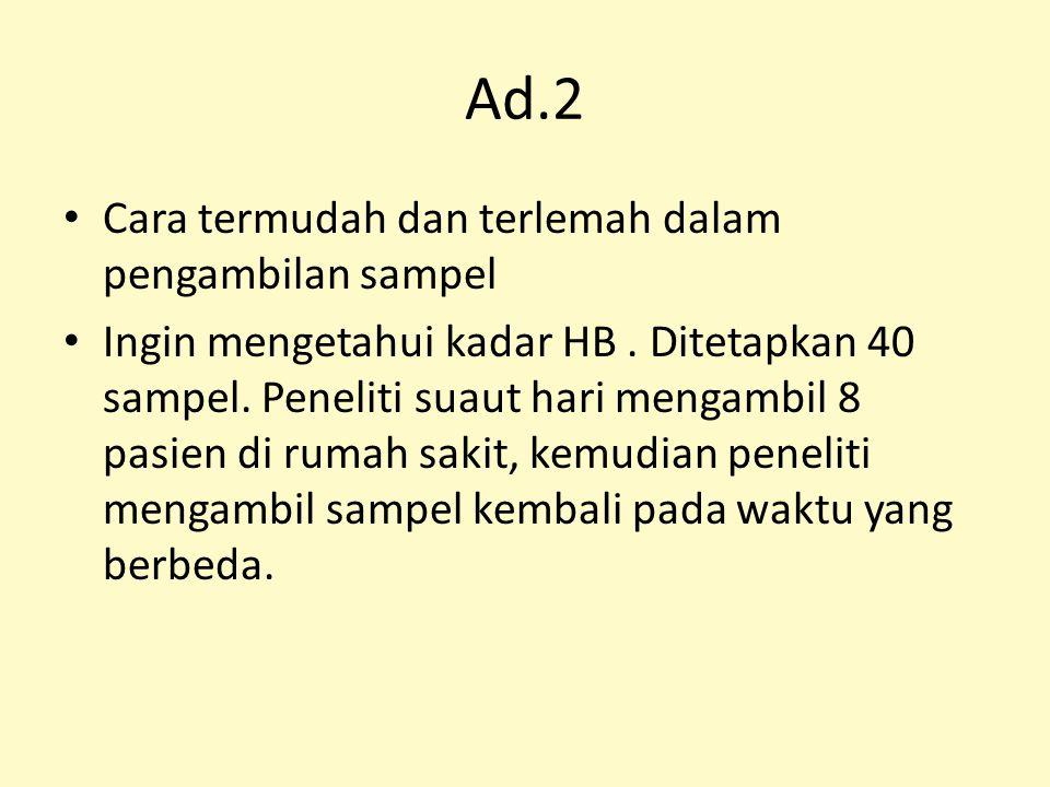 Ad.2 Cara termudah dan terlemah dalam pengambilan sampel