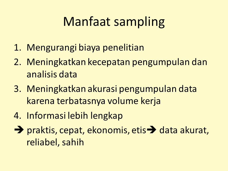Manfaat sampling Mengurangi biaya penelitian