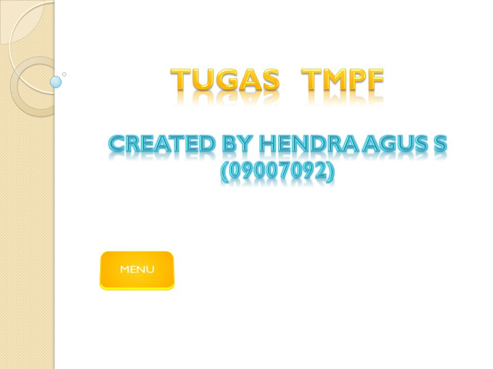 Created By Hendra Agus S (09007092)