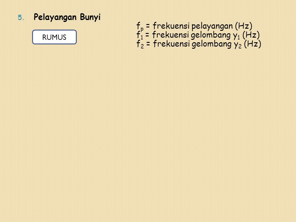 fp = frekuensi pelayangan (Hz) f1 = frekuensi gelombang y1 (Hz)