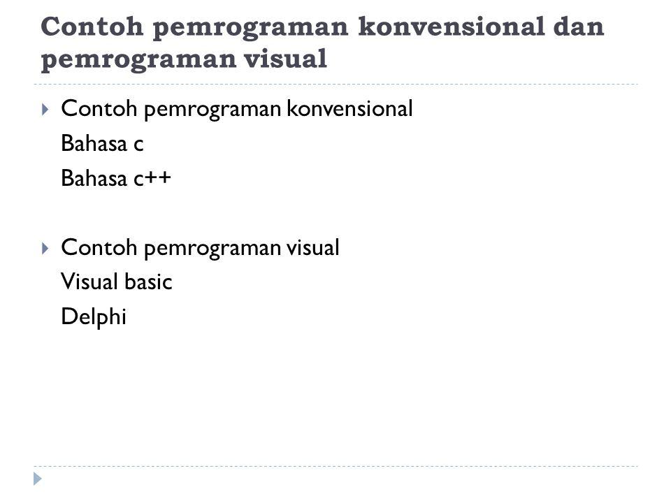 Contoh pemrograman konvensional dan pemrograman visual
