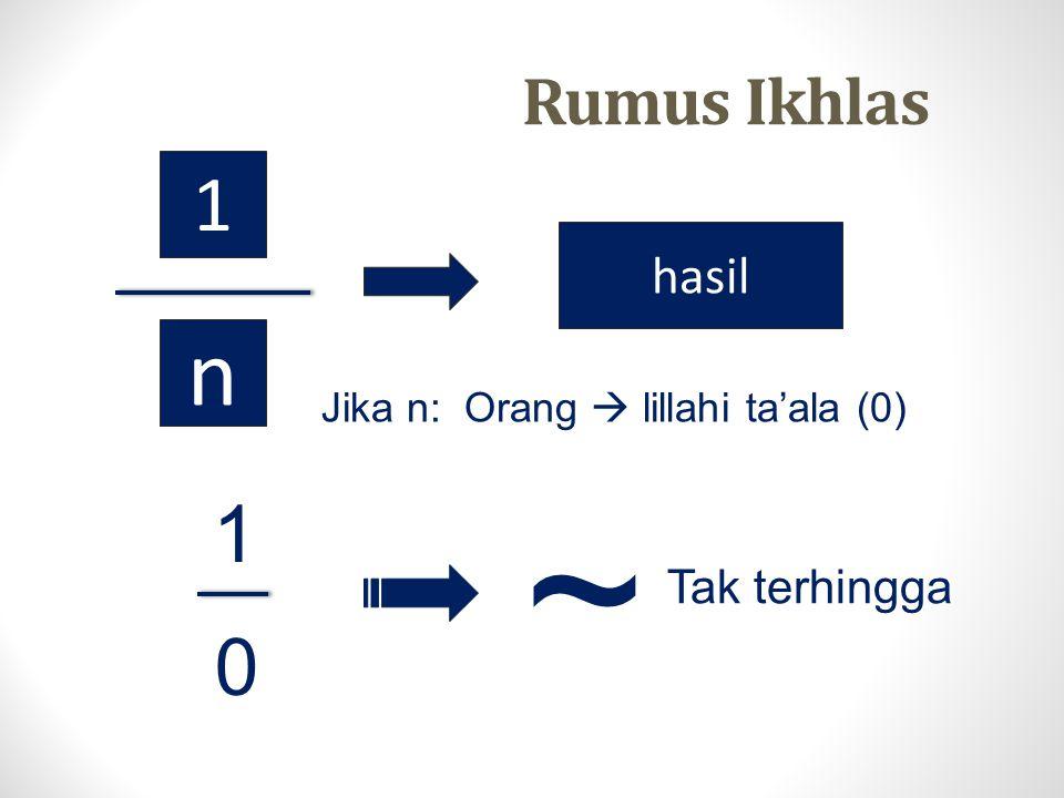 ~ n 1 1 Rumus Ikhlas hasil Tak terhingga