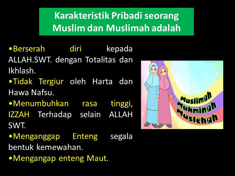 Karakteristik Pribadi seorang Muslim dan Muslimah adalah