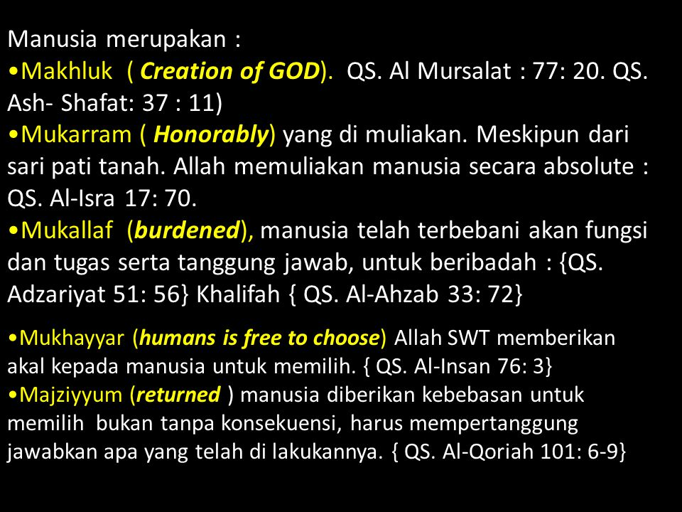 Manusia merupakan : Makhluk ( Creation of GOD). QS. Al Mursalat : 77: 20. QS. Ash- Shafat: 37 : 11)