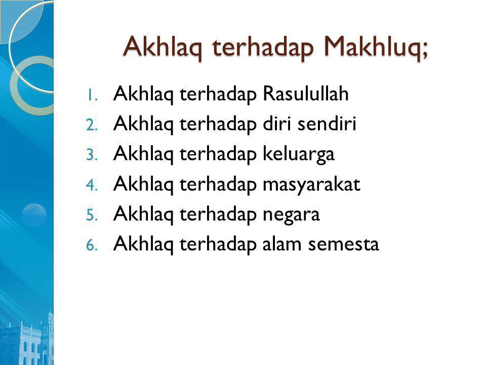 Akhlaq terhadap Makhluq;