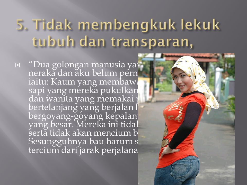 5. Tidak membengkuk lekuk tubuh dan transparan,
