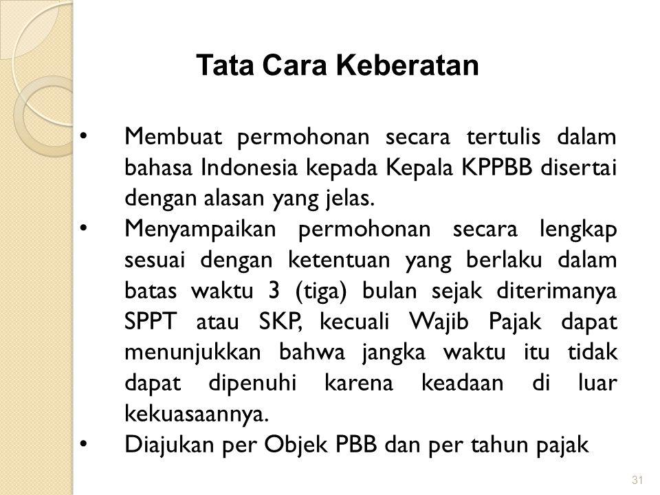 Tata Cara Keberatan Membuat permohonan secara tertulis dalam bahasa Indonesia kepada Kepala KPPBB disertai dengan alasan yang jelas.