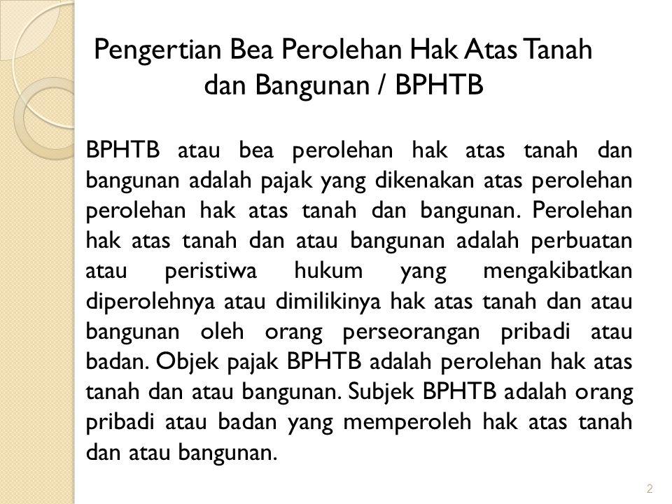 Pengertian Bea Perolehan Hak Atas Tanah dan Bangunan / BPHTB