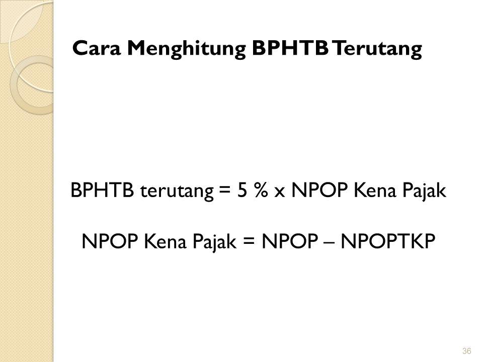 Cara Menghitung BPHTB Terutang