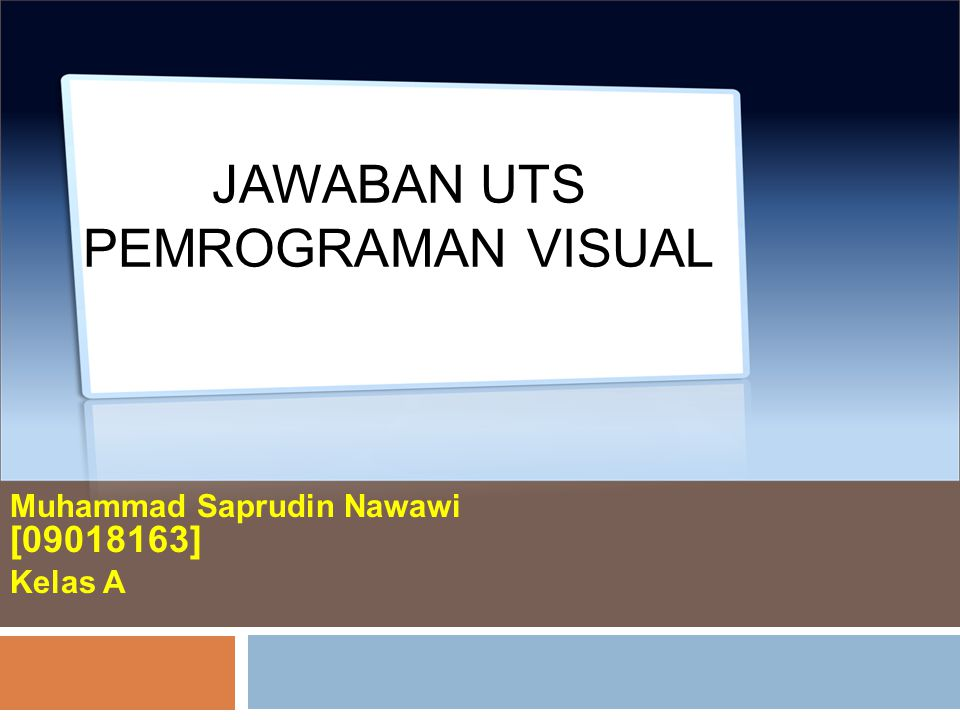 JAWABAN UTS PEMROGRAMAN VISUAL
