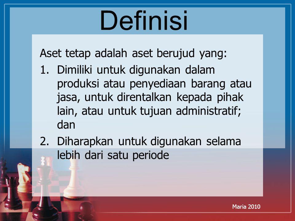 Definisi Aset tetap adalah aset berujud yang: