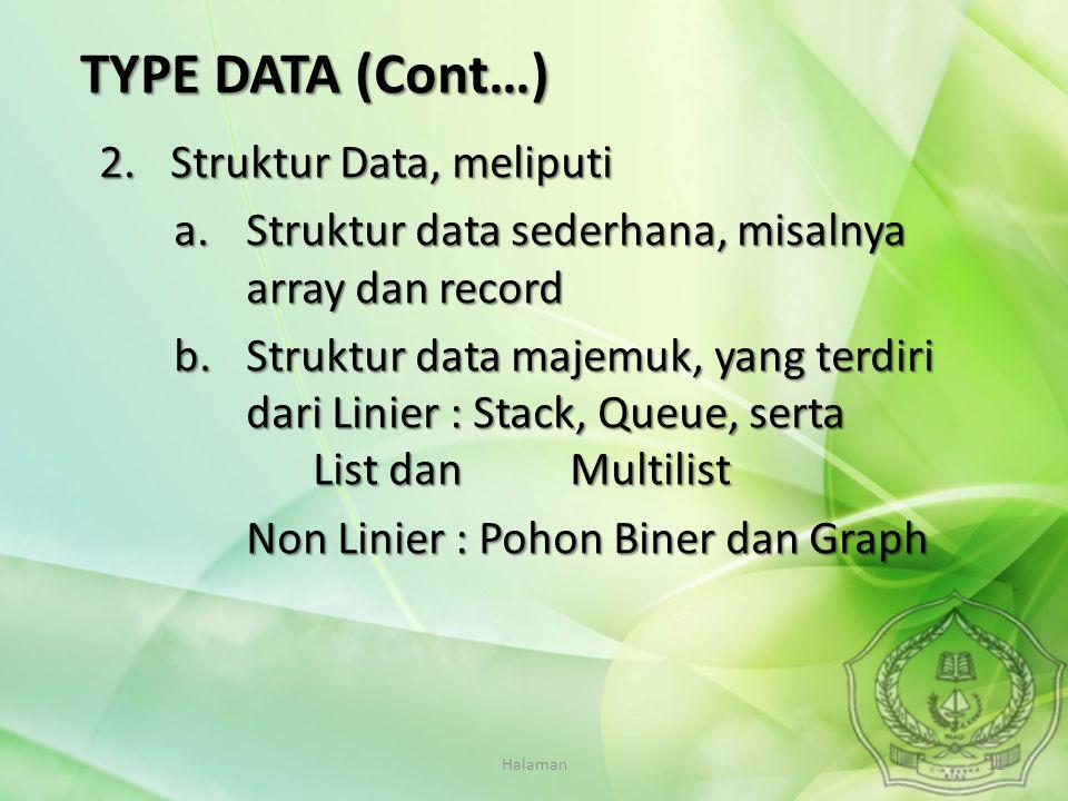 TYPE DATA (Cont…) Struktur Data, meliputi