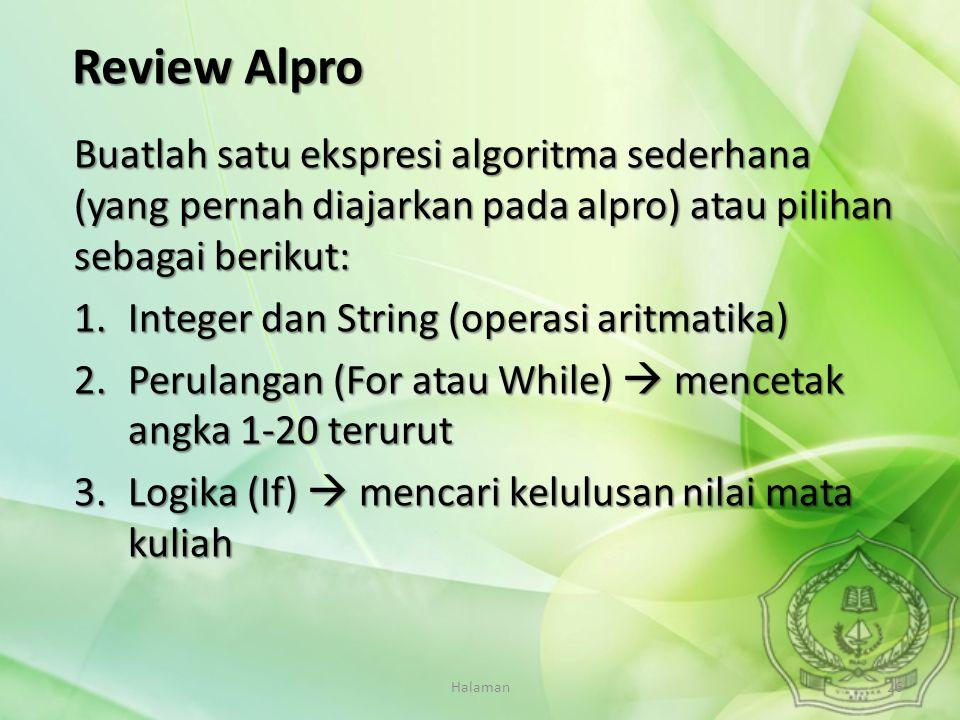 Review Alpro Buatlah satu ekspresi algoritma sederhana (yang pernah diajarkan pada alpro) atau pilihan sebagai berikut: