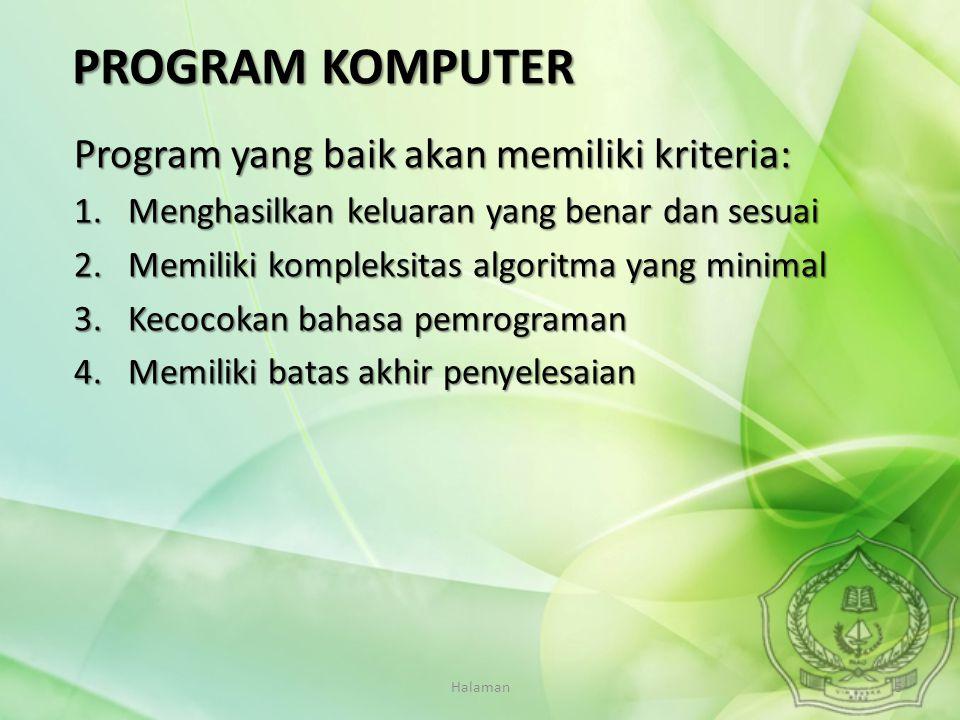 PROGRAM KOMPUTER Program yang baik akan memiliki kriteria: