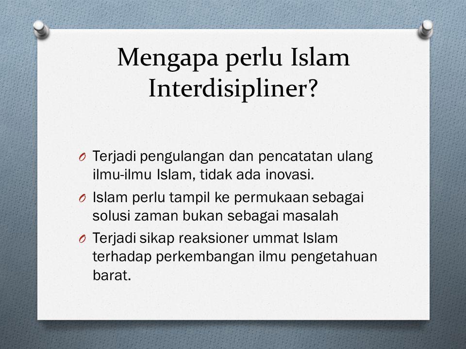 Mengapa perlu Islam Interdisipliner
