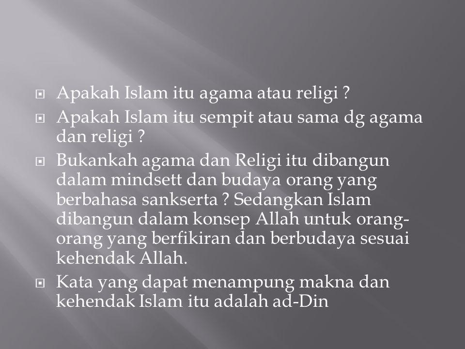 Apakah Islam itu agama atau religi