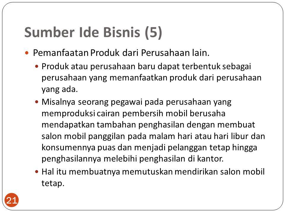 Sumber Ide Bisnis (5) Pemanfaatan Produk dari Perusahaan lain.
