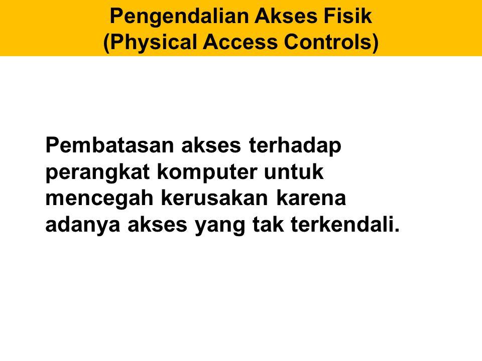 Pengendalian Akses Fisik (Physical Access Controls)