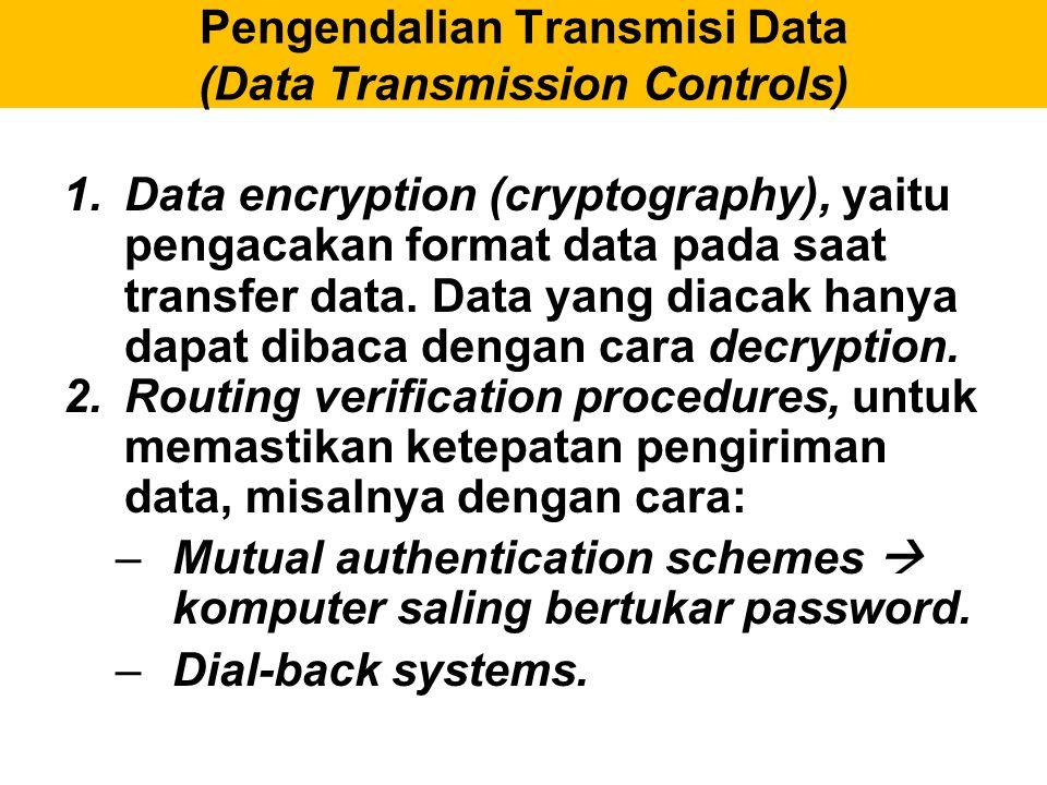 Pengendalian Transmisi Data (Data Transmission Controls)