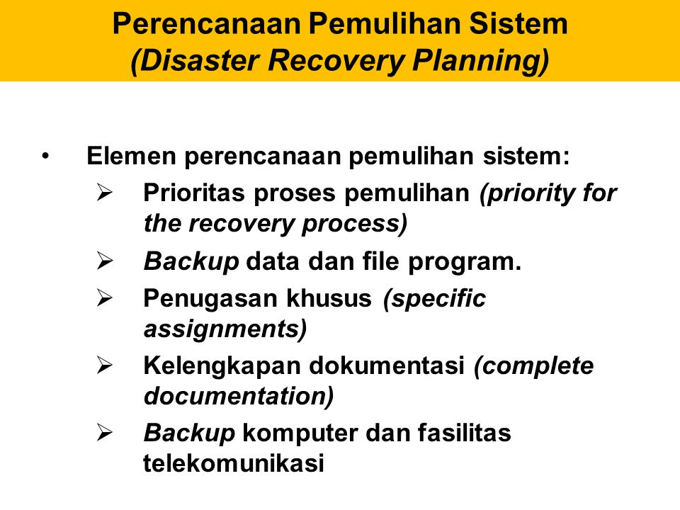 Perencanaan Pemulihan Sistem (Disaster Recovery Planning)