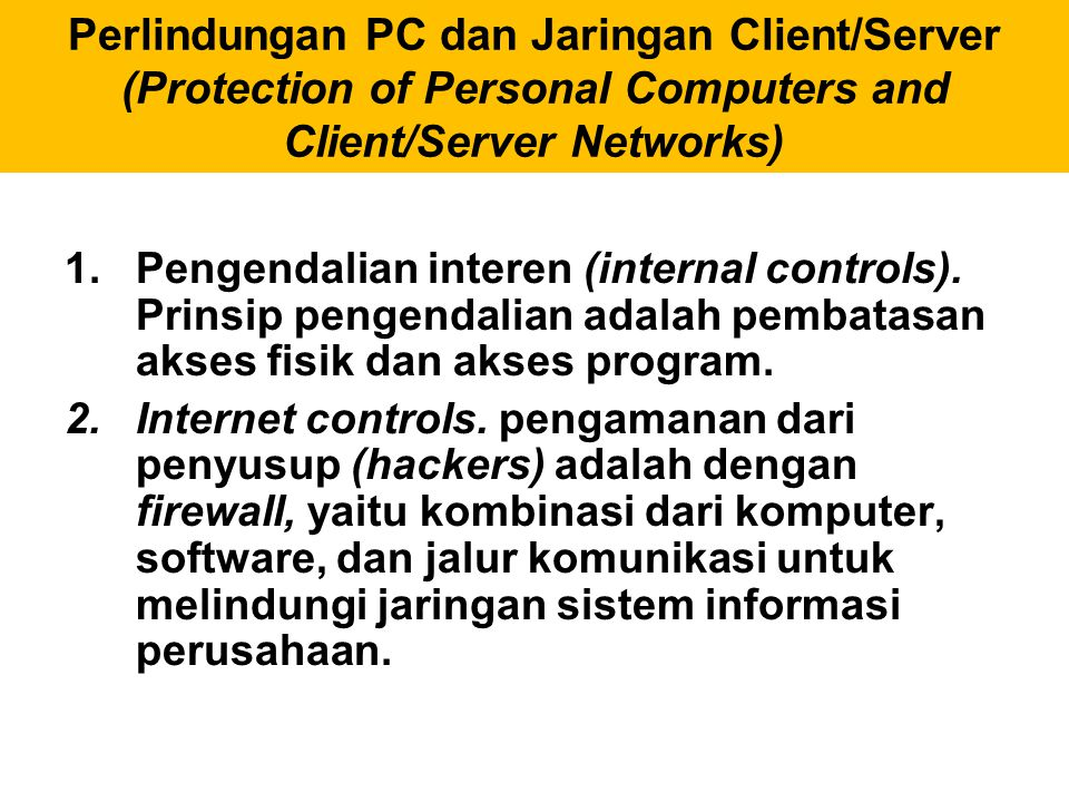 Perlindungan PC dan Jaringan Client/Server (Protection of Personal Computers and Client/Server Networks)