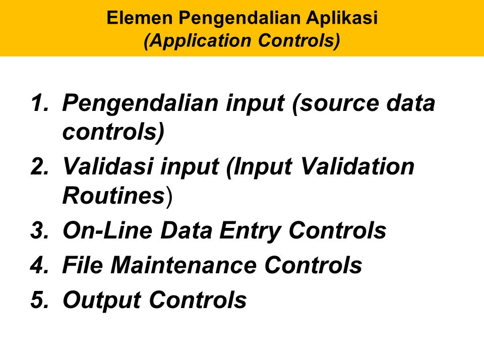 Elemen Pengendalian Aplikasi (Application Controls)