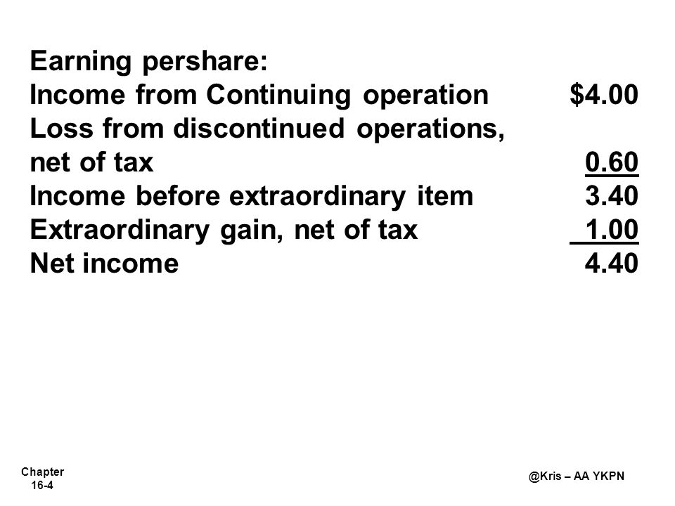 Earning pershare: Income from Continuing operation $4.00. Loss from discontinued operations, net of tax