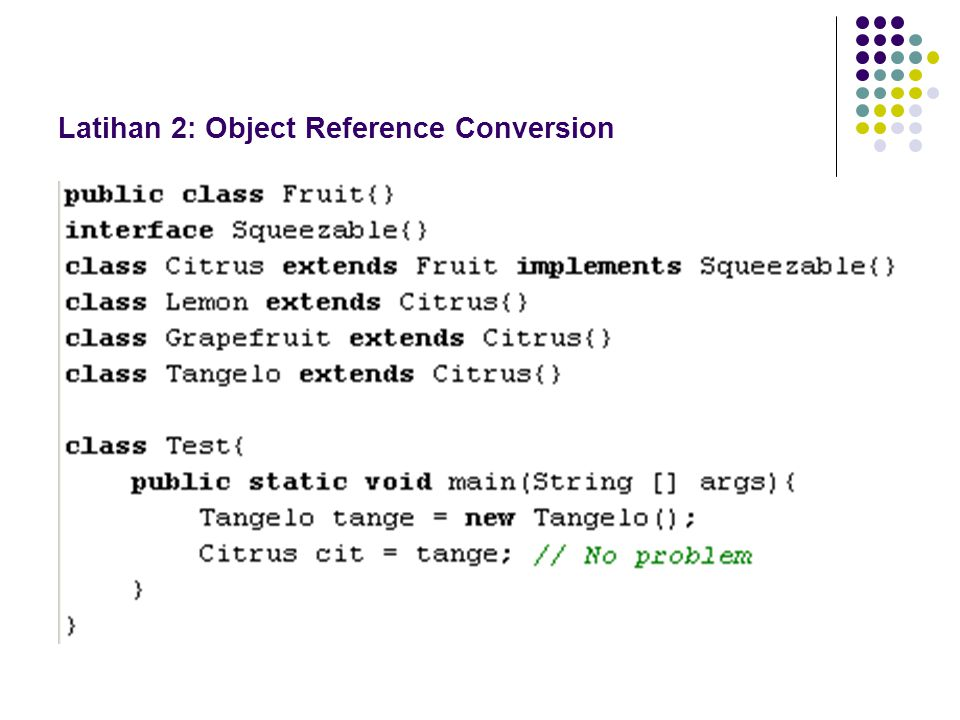 Latihan 2: Object Reference Conversion