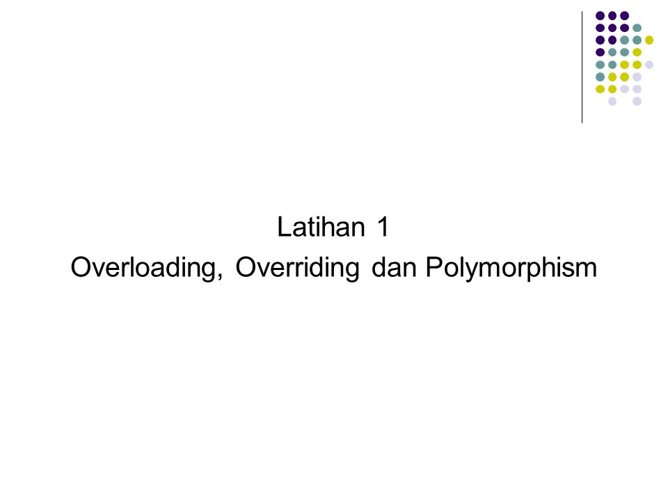 Overloading, Overriding dan Polymorphism